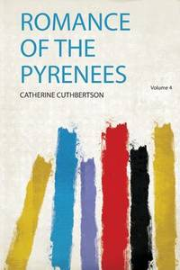 Romance of the Pyrenees by Catherine Cuthbertson - Paperback - 2019 - from ThriftBooks (SKU: G1406944734I4N00)