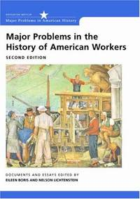 Major Problems in the History of American Workers (Major Problems in American History): Documents...