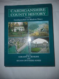 image of Cardiganshire County History . Volume 3 Cardiganshire In Modern Times.