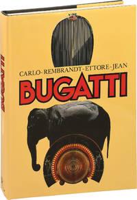Bugatti: Carlo, Rembrandt, Ettore, Jean (First Edition)