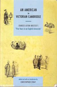 An American in Victorian Cambridge: Five Years in an English University