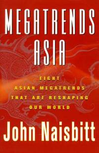 Megatrends Asia : Eight Asian Megatrends That Are Reshaping Our World