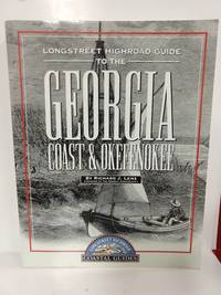 Longstreet Highroad Guide to the Georgia Coast and Okefenokee