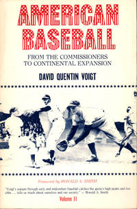 American Baseball Volume II: From the Commissioners to Continental Expansion