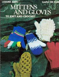Mittens and Gloves to Knit and Crochet (Leisure Arts, Leaflet 110)