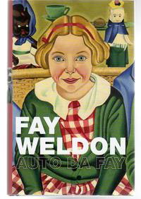 Auto da Fay : A Memoir (SIGNED COPY) by  Fay Weldon - Signed First Edition - 2002 - from YesterYear Books and Biblio.com