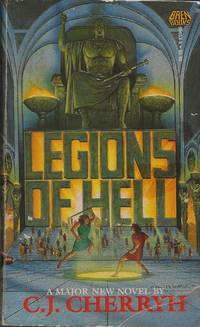Legions of Hell by C. J. Cherryh - Paperback - Signed First Edition - 1987 - from Bujoldfan (SKU: 052019019780671656539cgm)