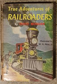 True Adventures of Railroaders by David Morgan - Hardcover - 1954 - from Mountain Gull Trading Company (SKU: 245)