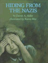 Hiding From the Nazis : First Edition