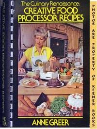 The Culinary Renaissance (Creative Food Processor Recipes)