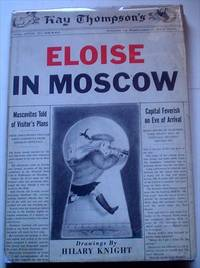 ELOISE IN MOSCOW by THOMPSON. KAY.; Knight. Hilary. Illustrates - First Edition - from Paul Foster Books (SKU: 7911)