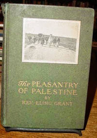 The Peasantry of Palestine:  The Life, Manners and Customs of the Village