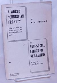 """image of A world """"Christian front?"""" What is beind the alliance between the Vatican and finance capital? and the anti-social ethics of red-baiters, a reply to Clare Boothe Luce"""