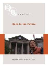 Back to the Future (BFI Film Classics) by G. Howie - Paperback - 2010-04-05 - from Books Express and Biblio.com