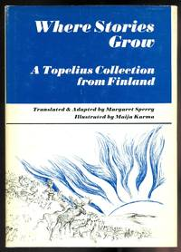 image of WHERE STORIES GROW.  A TOPELIUS COLLECTION FROM FINLAND.