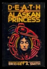 DEATH OF AN ALASKAN PRINCESS - A Novel