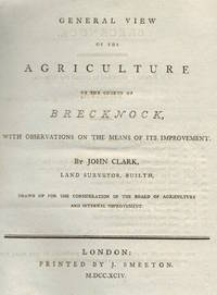 General View of the Agriculture of the County of Brecknock, with Observations on the Means of its...
