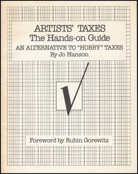 Artists' Taxes the Hands-On Guide: An Alternative to Hobby Taxes