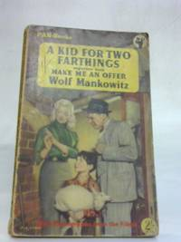 A Kid For Two Farthings and Make Me An Offer by Wolf Mankowitz - 1956