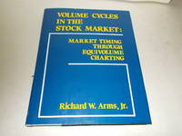 Volume Cycles in the Stock Market: Market Timing Through Equivolume Charting