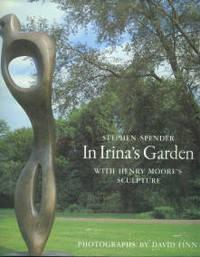 In Irina's Garden: With Henry Moore's Sculpture