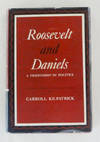 View Image 1 of 3 for Roosevelt and Daniels A Friendship in Politics Inventory #515