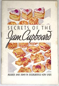 Secrets of the Jam Cupboard Jellies and Jams in Delightful New Uses