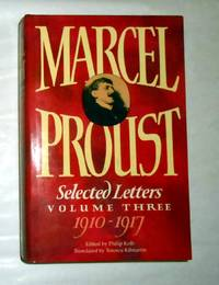 Marcel Proust - Selected Letters - Volume Three / Vol 3 - 1910 - 1917 by  translated by Terence Kilmartin)  Marcel (edited by Philip Kolb - 1st Edition - 1992 - from David Bunnett Books and Biblio.com