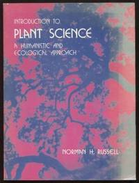 Introduction to Plant Science ;  A Humanistic & Ecological Approach  A  Humanistic & Ecological Approach