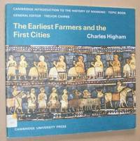 The Earliest Farmers and the First Cities (Cambridge Introduction to the History of Mankind Topic...