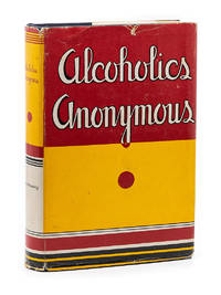 Alcoholics Anonymous; The Story of How Many Thousands of Men and Women Have Recovered from Alcoholism
