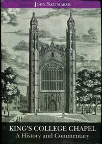 KING'S COLLEGE CHAPEL: A History and Commentary