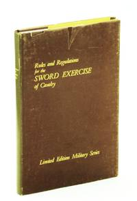 Rules and Regulations for the Sword Exercise of the Cavalry - Limited Edition Military Series