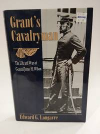 Grant's Cavalryman by  Edward G Longacre - Hardcover - 1996-08-01 - from Queen City Books and Biblio.com