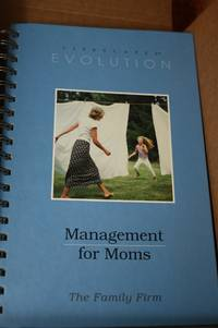 Management for Moms, The Family Firm, Lifescapes Evolution
