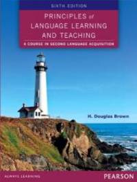 Principles of Language Learning and Teaching (6th Edition)