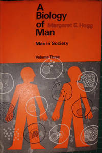 BIOLOGY OF MAN: MAN IN SOCIETY V. 3