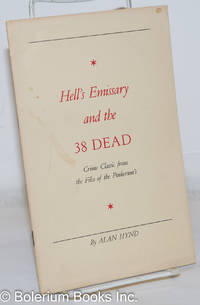 image of Hell's emissary and the 38 dead, crime classic from the files of the Pinkerton's. [cover title]