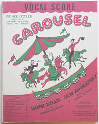 Carousel A Musical Play Originally produced by The Theatre Guild in the United States of America Based on Ferenc Molnar's Liliom As adapted by Benjamin F. Glaser... Book and Lyrics by Oscar Hammerstein, 2nd Production directed by Rouben Mamoulian Dances by Agnes De Mille Vocal Score (Edited by Dr. Albert Sirmay). [Piano-vocal score]