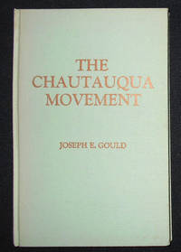 image of The Chautauqua Movement: An Episode in the Continuing American Revolution