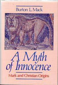 A Myth of Innocence: Mark and Christian Origins