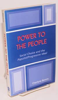 image of Power to the People: Social Choice and the Populist/progressive Ideal