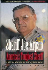 America's Toughest Sheriff: How To Win The War Against Crime