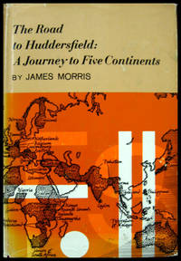 image of The Road to Huddersfield: A Journey to Five Continents