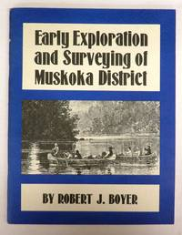 Early Exploration and Surveying of Muskoka District, Ontario, Canada