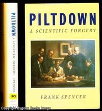 Piltdown : A Scientific Forgery