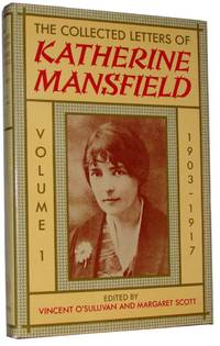 The Collected Letters of Katherine Mansfield Volume I: 1903-1917
