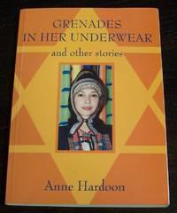 Grenades in Her Underwear and Other Stories