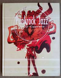 Punkrock Jazz: The Art of Toby Cypress. 1st edition