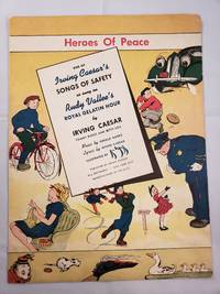 Heroes Of Peace One of Irving Caesar's Songs of Safety as sung on Rudy Vallee's Royal Gelatin Hour